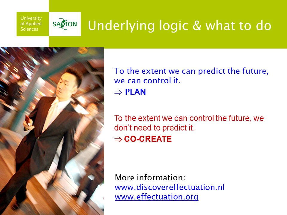 Underlying logic & what to do To the extent we can predict the future, we can control it.