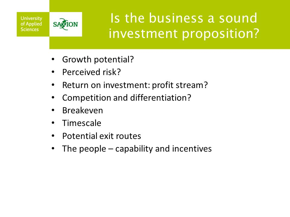 Is the business a sound investment proposition. Growth potential.