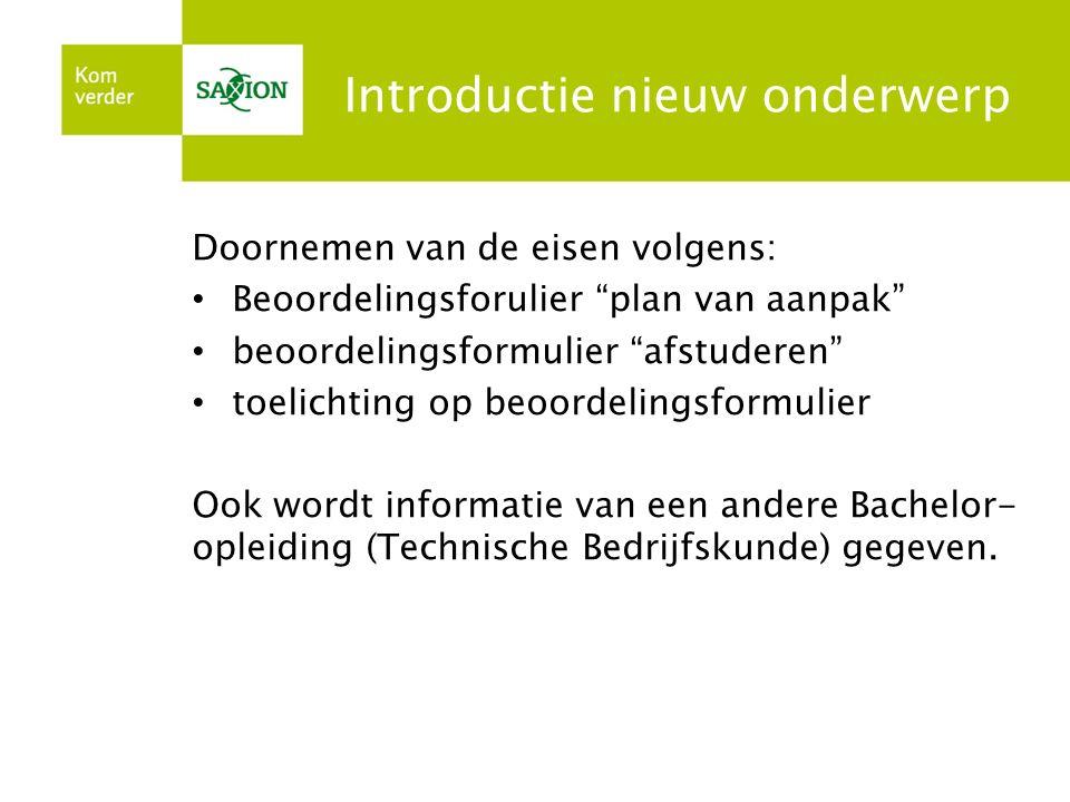Deel III: Onderwerp volgende bijeenkomst Het plan van aanpak bestaat uit de volgende onderdelen: 1.