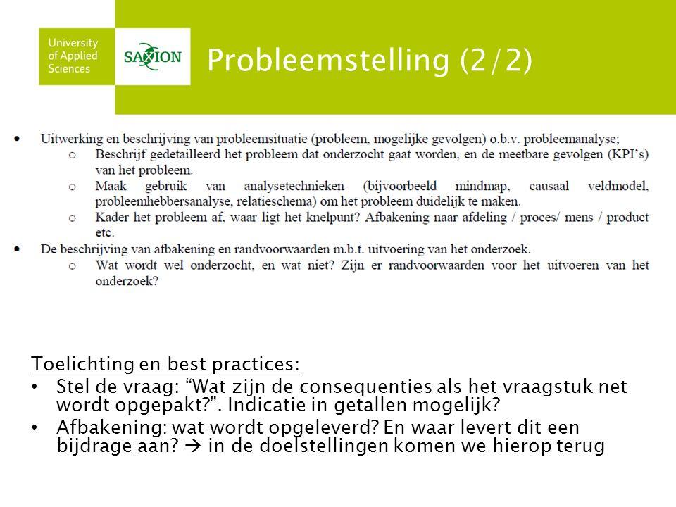 Probleemstelling (1/2) Toelichting en best practices: Bronvermelding 'Trechter' Gesprekken Interview, meerdere bronnen (mensen en data) Indicatie in getallen mogelijk.