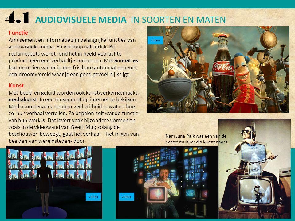 4.1 AUDIOVISUELE MEDIA IN SOORTEN EN MATEN Functie Amusement en informatie zijn belangrijke functies van audiovisuele media.