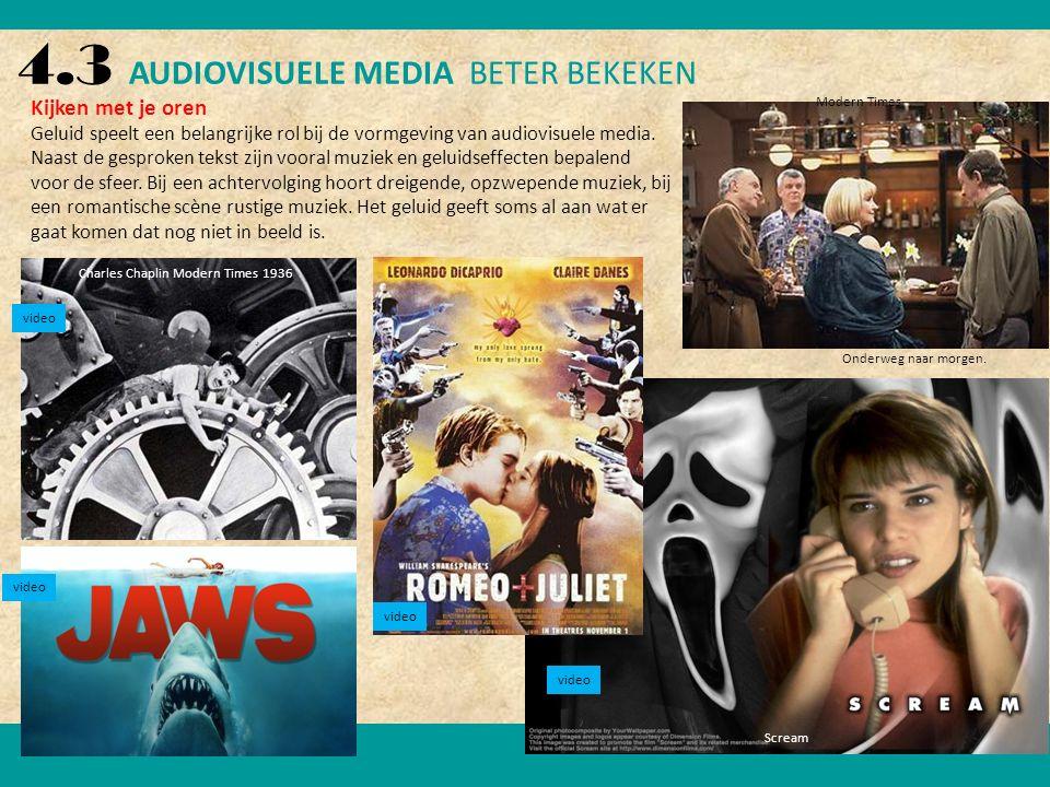 4.3 AUDIOVISUELE MEDIA BETER BEKEKEN Kijken met je oren Geluid speelt een belangrijke rol bij de vormgeving van audiovisuele media.