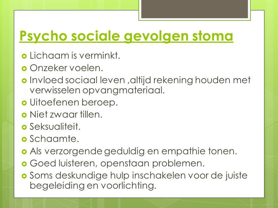 Psycho sociale gevolgen stoma  Lichaam is verminkt.