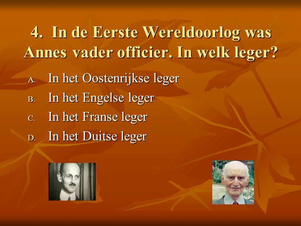 4. In de Eerste Wereldoorlog was Annes vader officier.