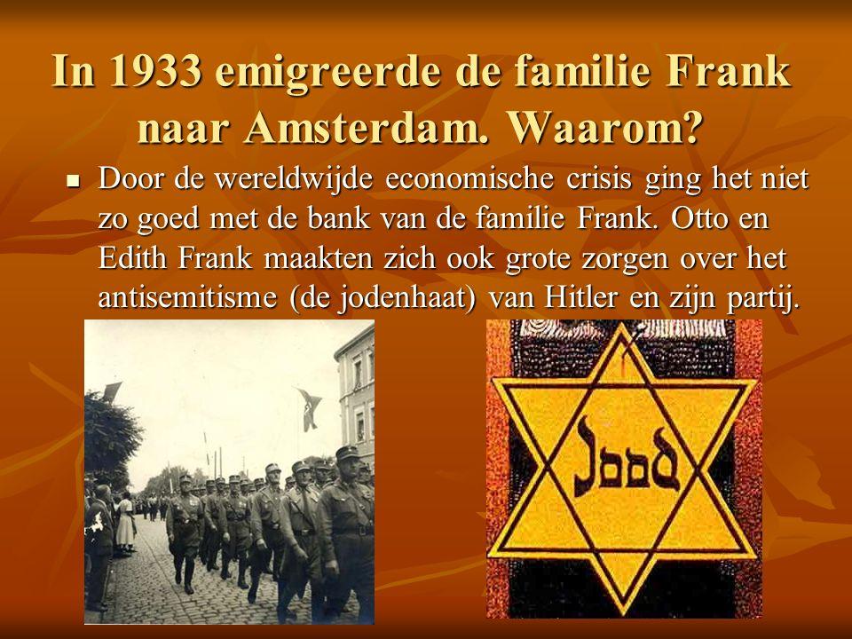 In 1933 emigreerde de familie Frank naar Amsterdam.