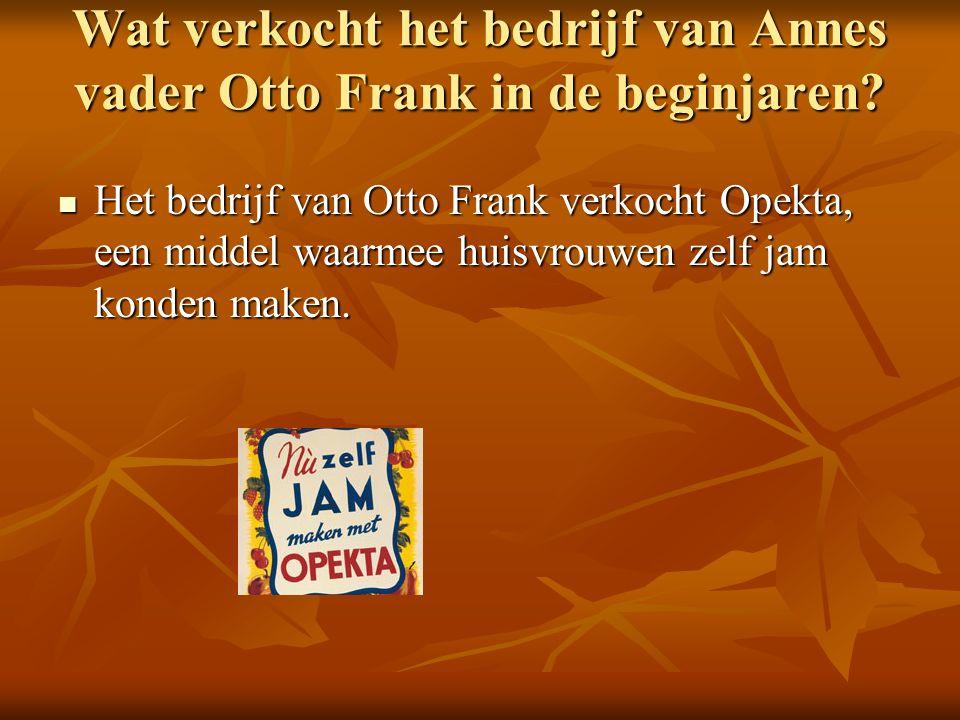 Wat verkocht het bedrijf van Annes vader Otto Frank in de beginjaren.