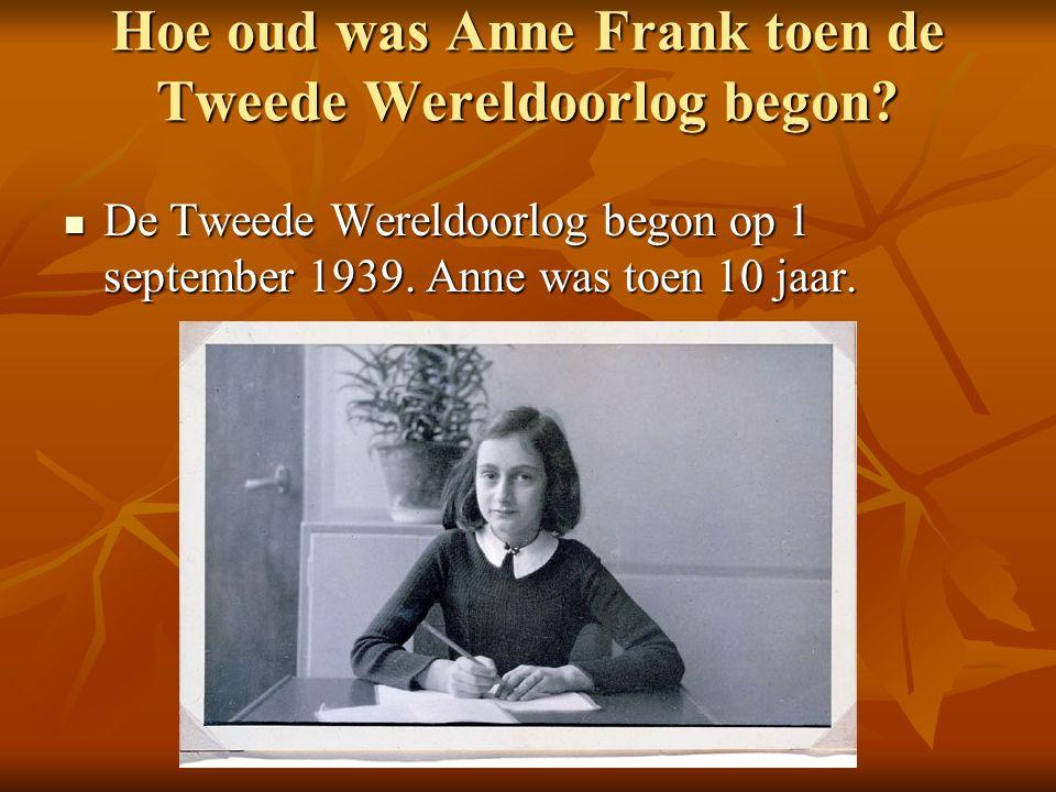 Hoe oud was Anne Frank toen de Tweede Wereldoorlog begon.