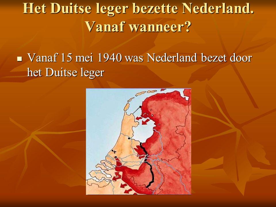 Het Duitse leger bezette Nederland. Vanaf wanneer.