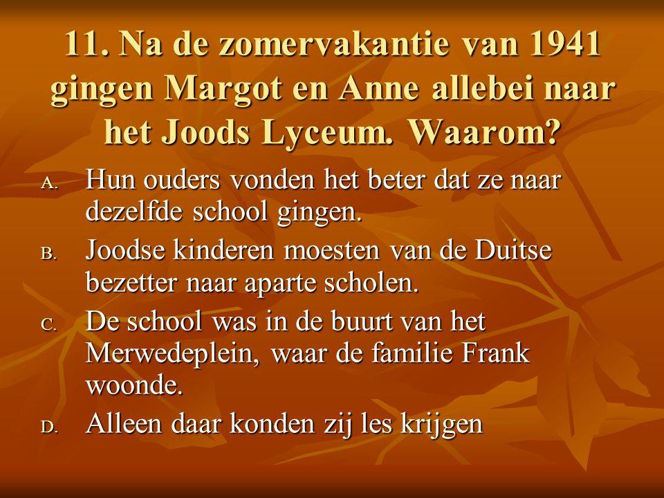 11. Na de zomervakantie van 1941 gingen Margot en Anne allebei naar het Joods Lyceum.