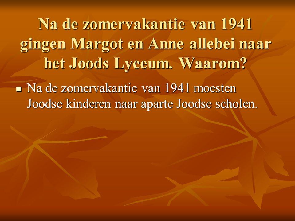 Na de zomervakantie van 1941 gingen Margot en Anne allebei naar het Joods Lyceum.