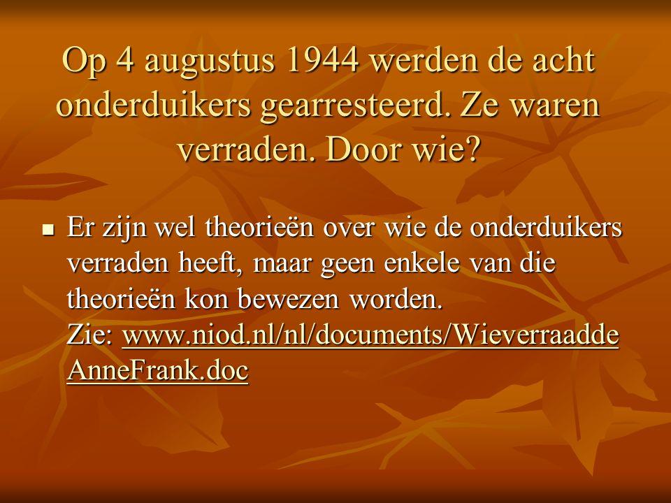 Op 4 augustus 1944 werden de acht onderduikers gearresteerd.