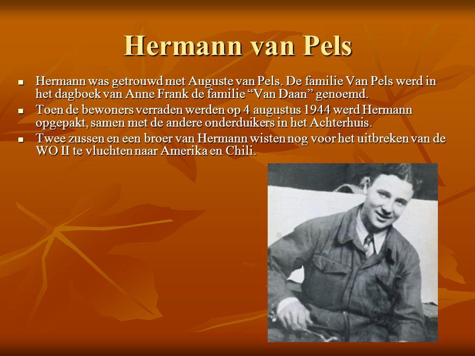 Hermann van Pels Hermann was getrouwd met Auguste van Pels.
