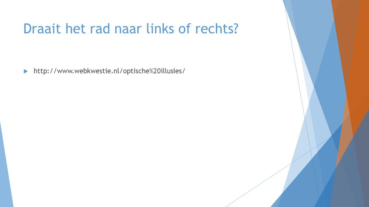 Draait het rad naar links of rechts  http://www.webkwestie.nl/optische%20illusies/