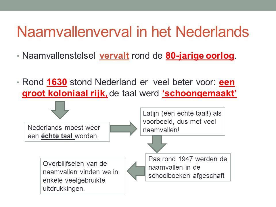 Naamvallenverval in het Nederlands Naamvallenstelsel vervalt rond de 80-jarige oorlog.