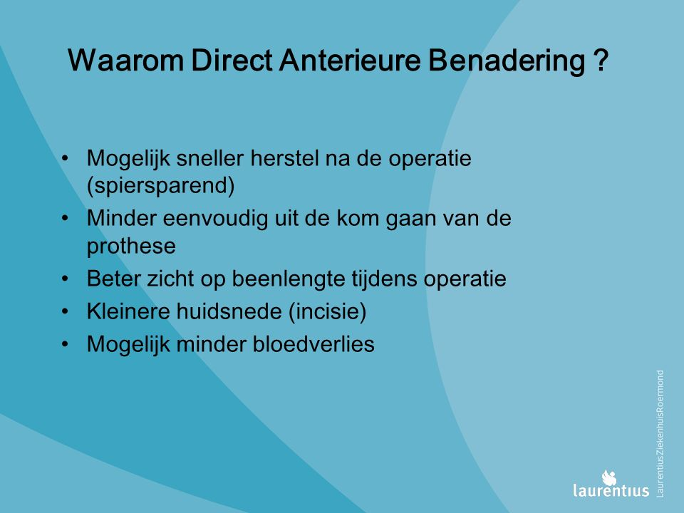 Waarom Direct Anterieure Benadering .