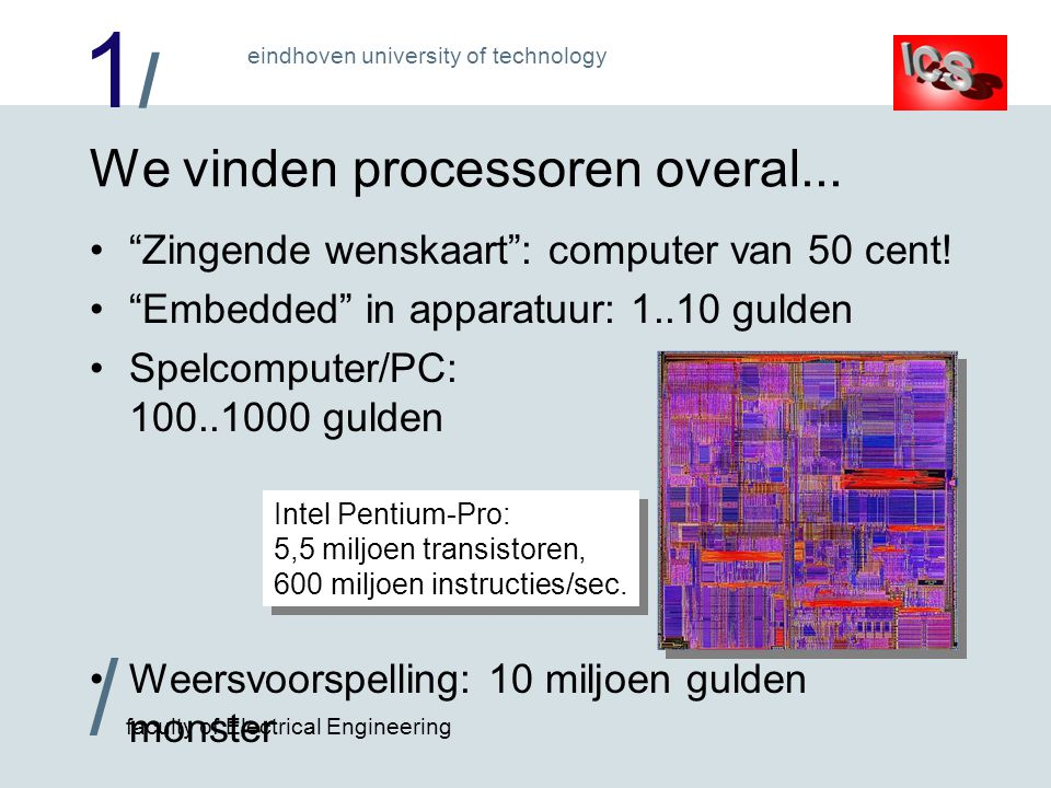 1/1/ / faculty of Electrical Engineering eindhoven university of technology We vinden processoren overal...