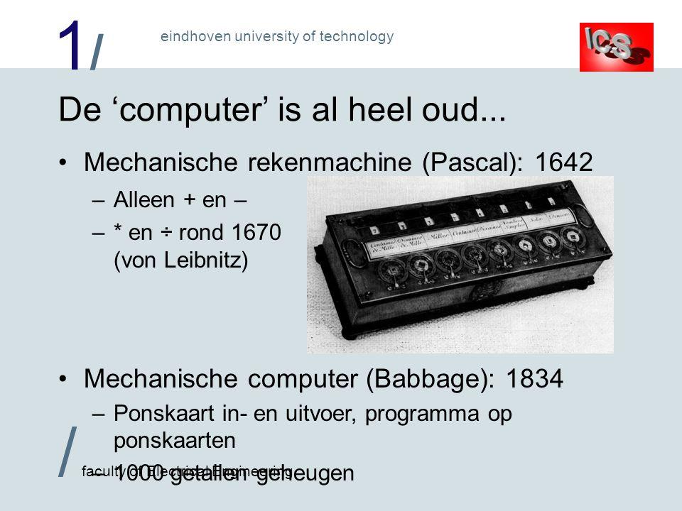 1/1/ / faculty of Electrical Engineering eindhoven university of technology De Von Neumann-machine: 1952 Binair rekenen met 40 bit getallen Programma en gegevens in een geheugen Geheugen Besturing Aritmetische en logische eenheid (ALU) Invoer UitvoerAccumulator Dit alles met vacuumbuizen!