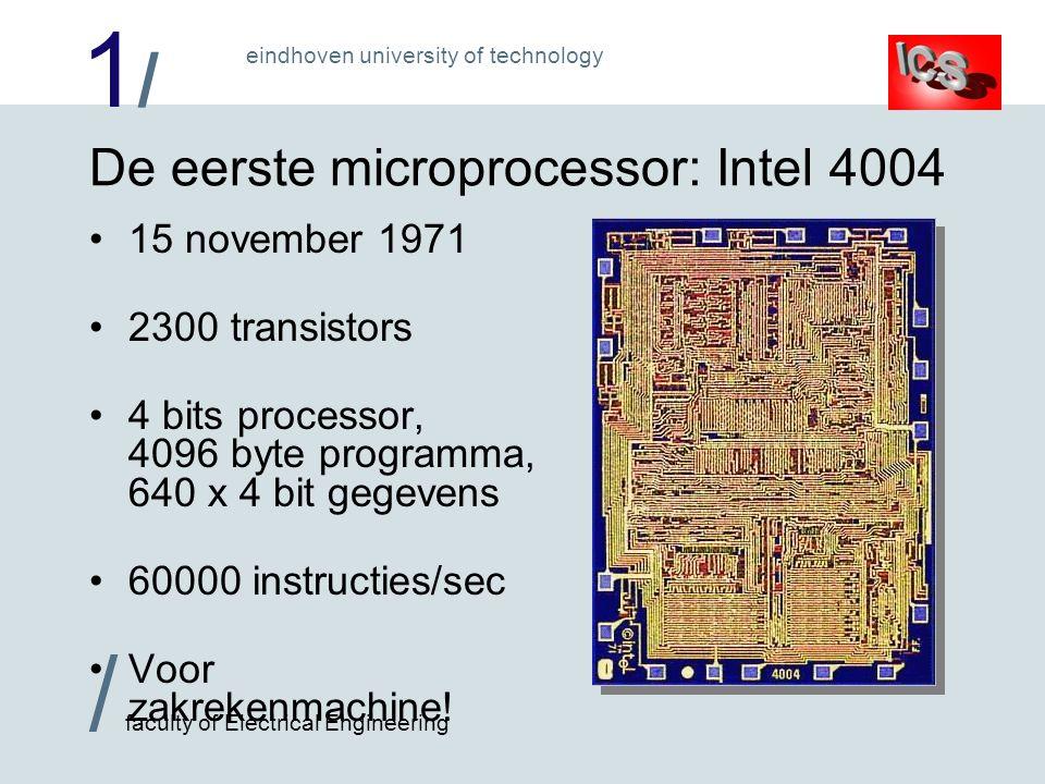 1/1/ / faculty of Electrical Engineering eindhoven university of technology De toekomst: de wet van Moore Voorspelling in 1965 door oprichter van Intel: aantal transistoren per chip verdubbeld iedere 18 maanden (60% groei per jaar) Aantal bits op geheugenchips, K = 1024, M = 1048576