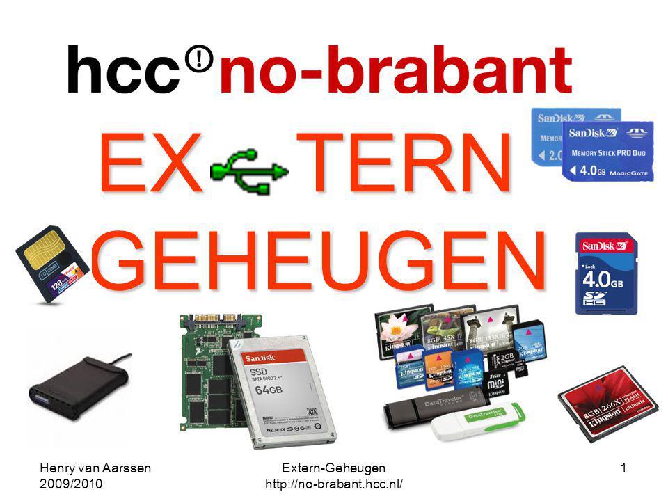 Henry van Aarssen 2009/2010 Extern-Geheugen http://no-brabant.hcc.nl/ 1 EX TERN GEHEUGEN