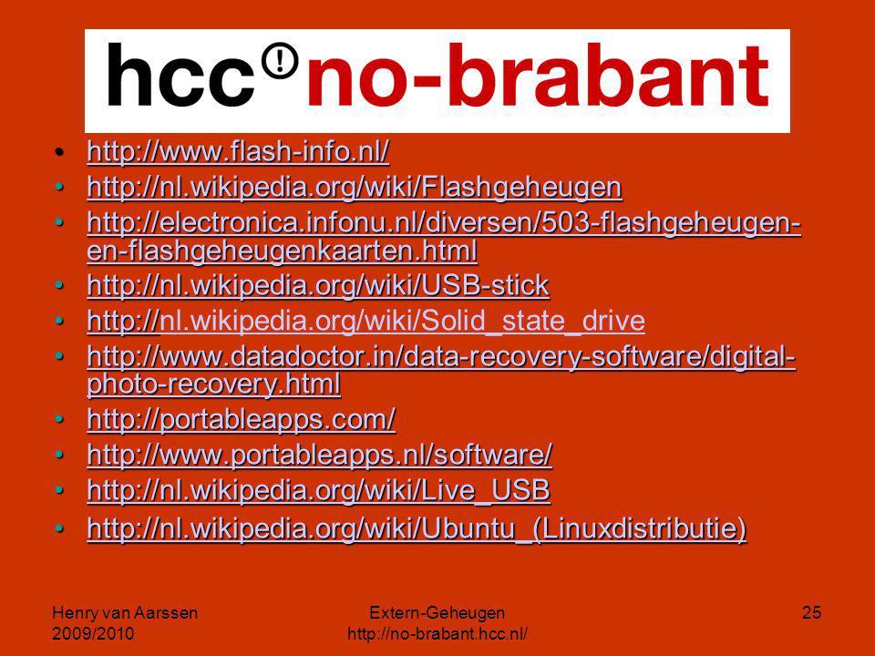 Henry van Aarssen 2009/2010 Extern-Geheugen http://no-brabant.hcc.nl/ 25 http://www.flash-info.nl/ http://www.flash-info.nl/ http://www.flash-info.nl/
