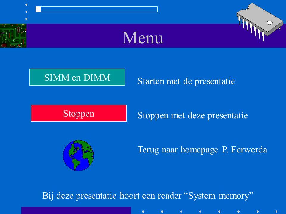 SIMM en DIMM Pentium processor De 168 pins DIMM is verkrijgbaar tot 256 Mbyte.