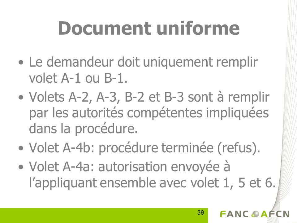 39 Document uniforme Le demandeur doit uniquement remplir volet A-1 ou B-1.