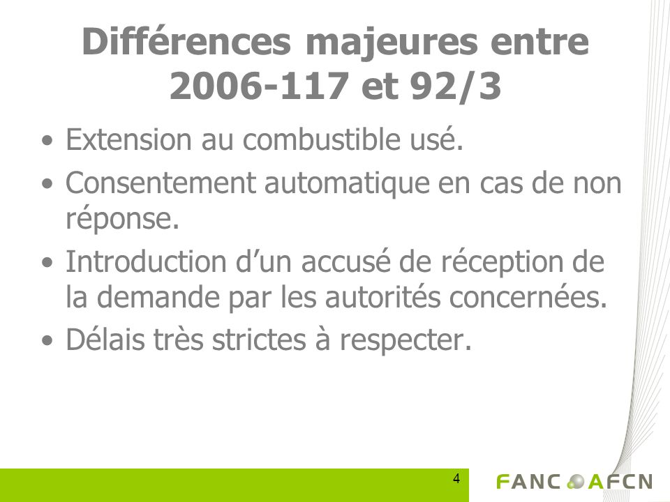 4 Différences majeures entre 2006-117 et 92/3 Extension au combustible usé.