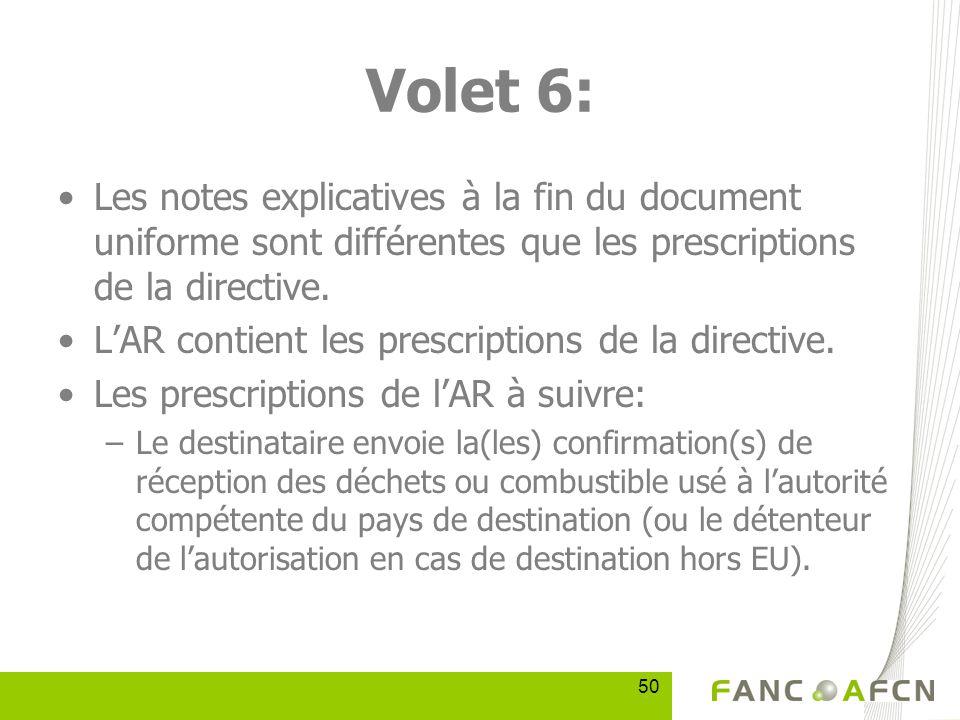 50 Volet 6: Les notes explicatives à la fin du document uniforme sont différentes que les prescriptions de la directive.