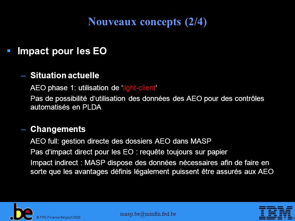 © FPS Finance Belgium 2008 masp.be@minfin.fed.be Nouveaux concepts (2/4) Impact pour les EO –Situation actuelle AEO phase 1: utilisation de light-clie