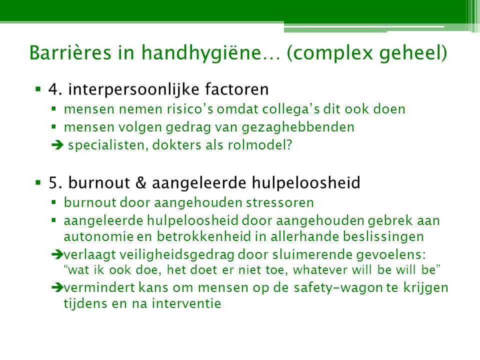 Barrières in handhygiëne… (complex geheel) 4.