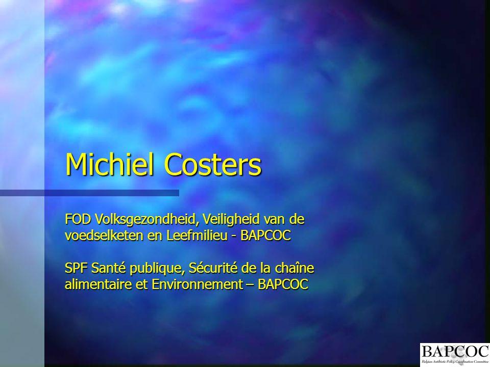Michiel Costers FOD Volksgezondheid, Veiligheid van de voedselketen en Leefmilieu - BAPCOC SPF Santé publique, Sécurité de la chaîne alimentaire et En