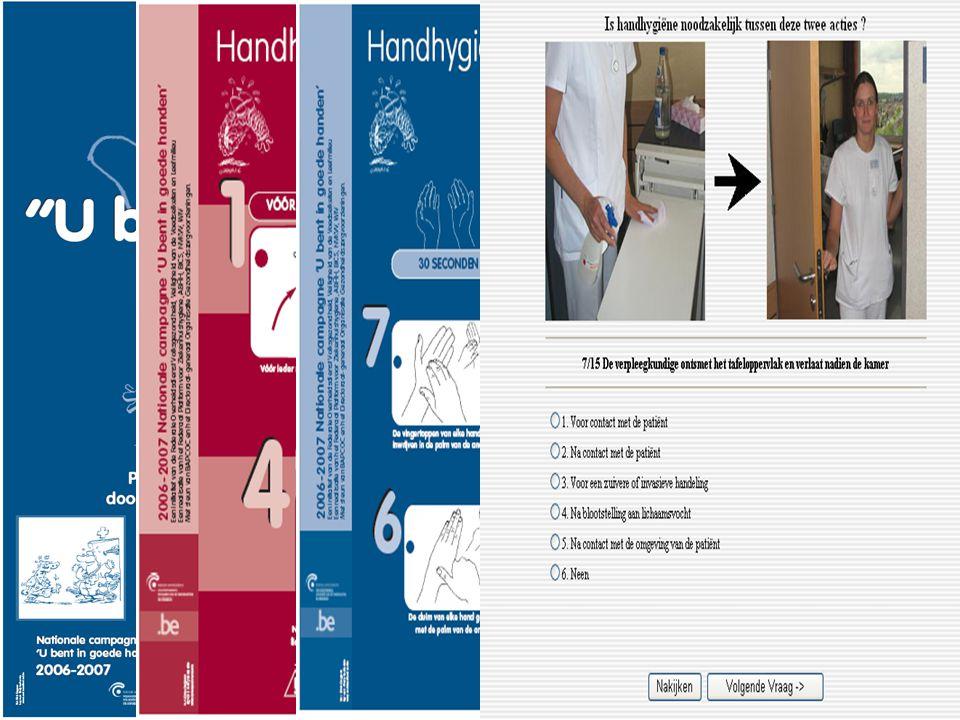 Derde campagne Aandacht voor rationale, juwelen, uurwerken en nagels en handschoenen Aandacht voor rationale, juwelen, uurwerken en nagels en handschoenen Materiaal: affiches, folders voor patienten en artsen, ppt-presentaties voor vorming gezondheidswerkers, webbased quiz, bladwijzer Materiaal: affiches, folders voor patienten en artsen, ppt-presentaties voor vorming gezondheidswerkers, webbased quiz, bladwijzer