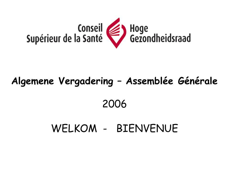 Algemene Vergadering – Assemblée Générale 2006 WELKOM - BIENVENUE