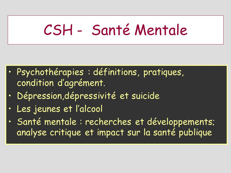 CSH - Santé Mentale Psychothérapies : définitions, pratiques, condition dagrément.