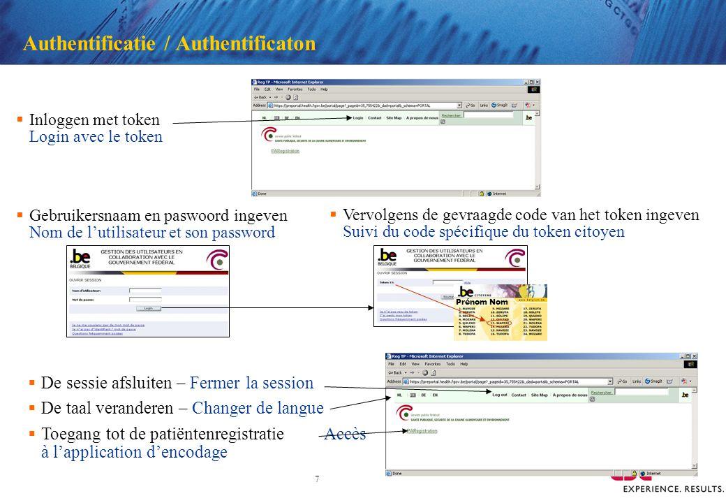 7 Authentificatie / Authentificaton Inloggen met token Login avec le token Gebruikersnaam en paswoord ingeven Nom de lutilisateur et son password Verv