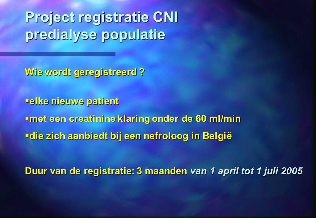 Project registratie CNI predialyse populatie Wie wordt geregistreerd .