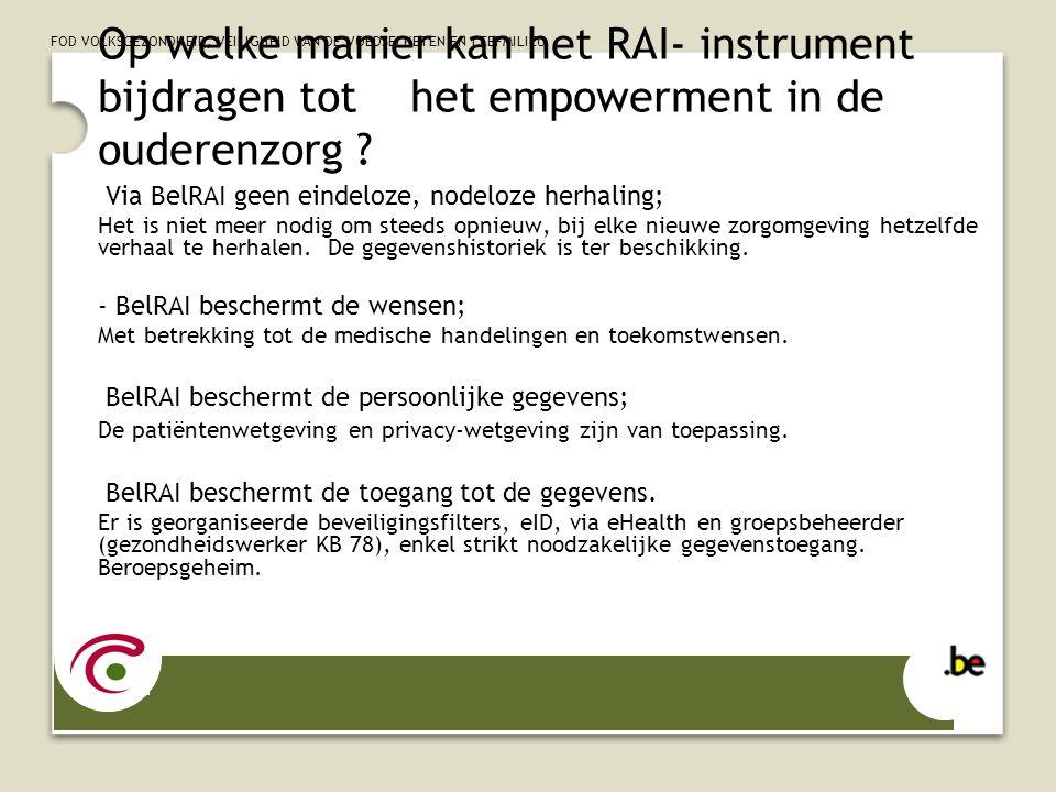 FOD VOLKSGEZONDHEID, VEILIGHEID VAN DE VOEDSELKETEN EN LEEFMILIEU Op welke manier kan het RAI- instrument bijdragen tot het empowerment in de ouderenzorg .