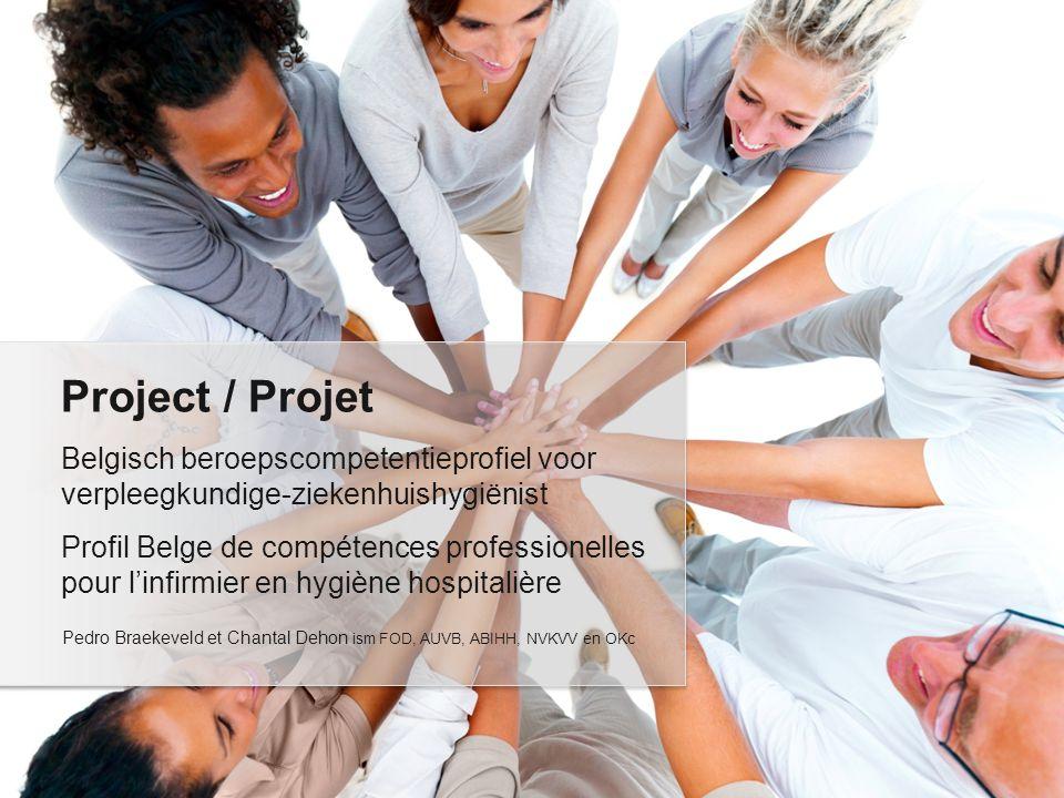 Belgisch beroepscompetentieprofiel voor verpleegkundige-ziekenhuishygiënist Profil Belge de compétences professionelles pour linfirmier en hygiène hos