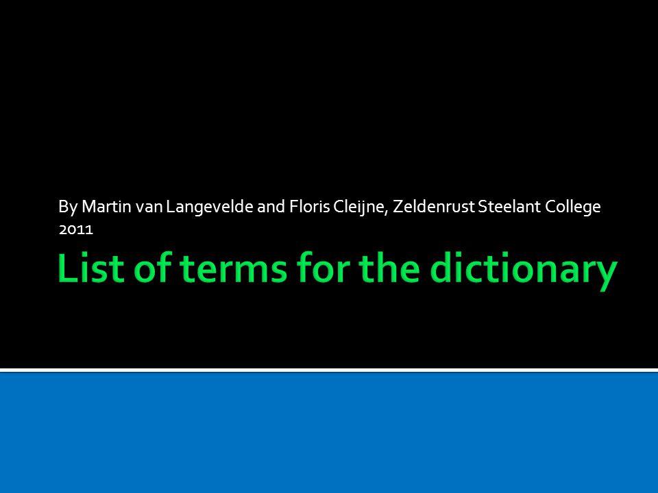 By Martin van Langevelde and Floris Cleijne, Zeldenrust Steelant College 2011