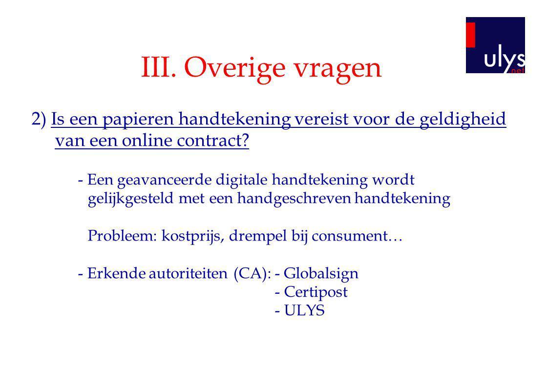 III. Overige vragen 2) Is een papieren handtekening vereist voor de geldigheid van een online contract? - Een geavanceerde digitale handtekening wordt