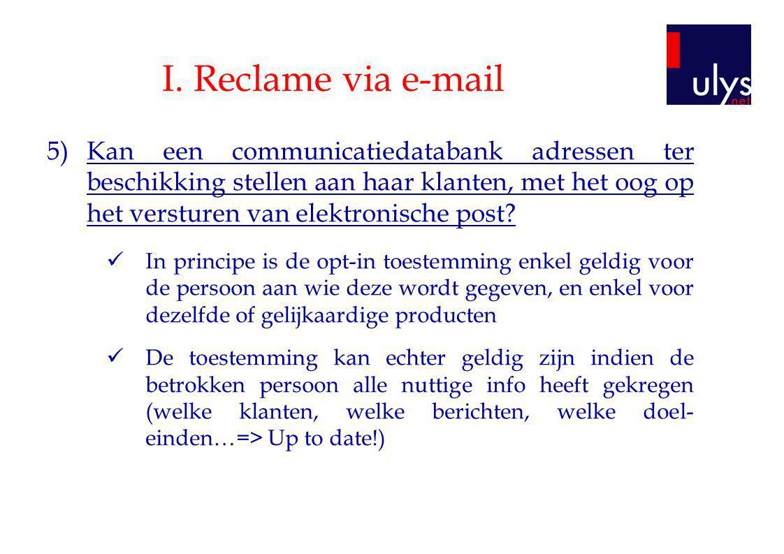I. Reclame via e-mail 5)Kan een communicatiedatabank adressen ter beschikking stellen aan haar klanten, met het oog op het versturen van elektronische