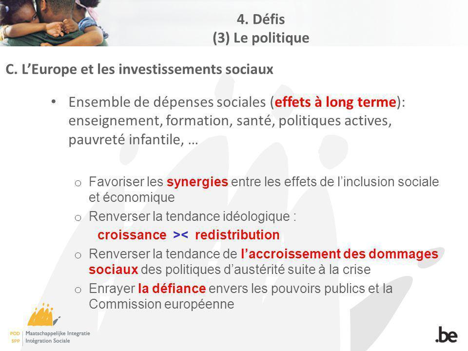 C. LEurope et les investissements sociaux Ensemble de dépenses sociales (effets à long terme): enseignement, formation, santé, politiques actives, pau