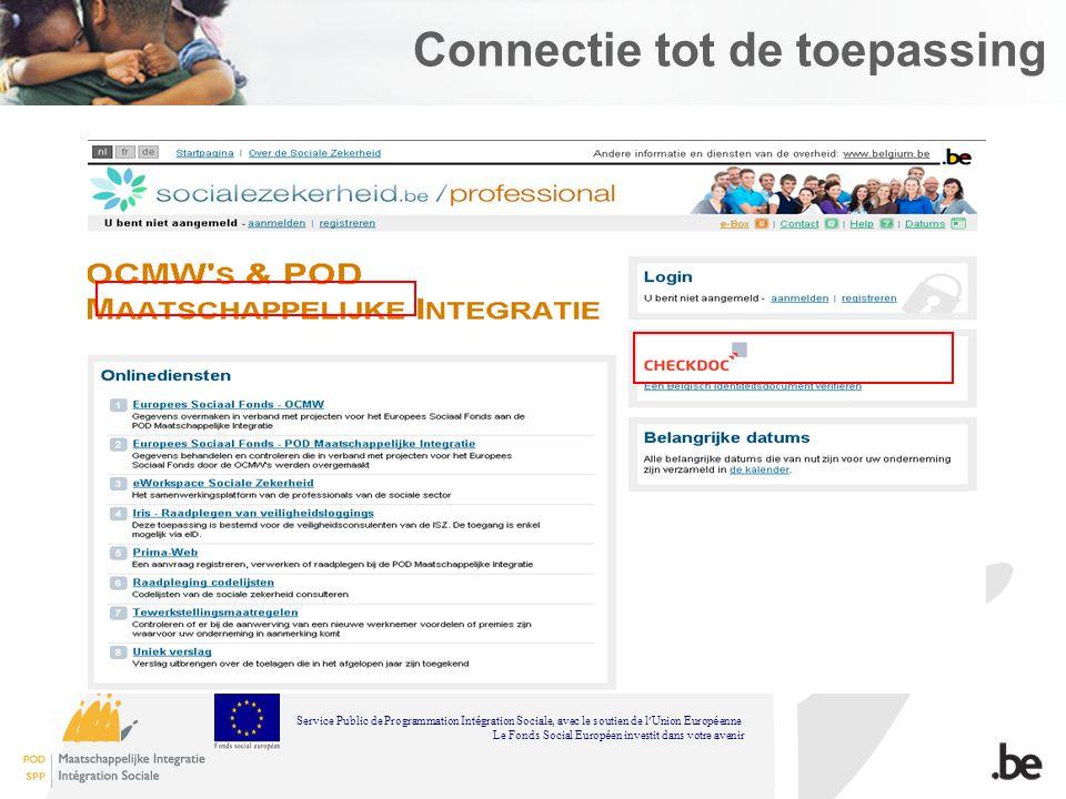 Connectie tot de toepassing Service Public de Programmation Int é gration Sociale, avec le soutien de l Union Europ é enne Le Fonds Social Europ é en