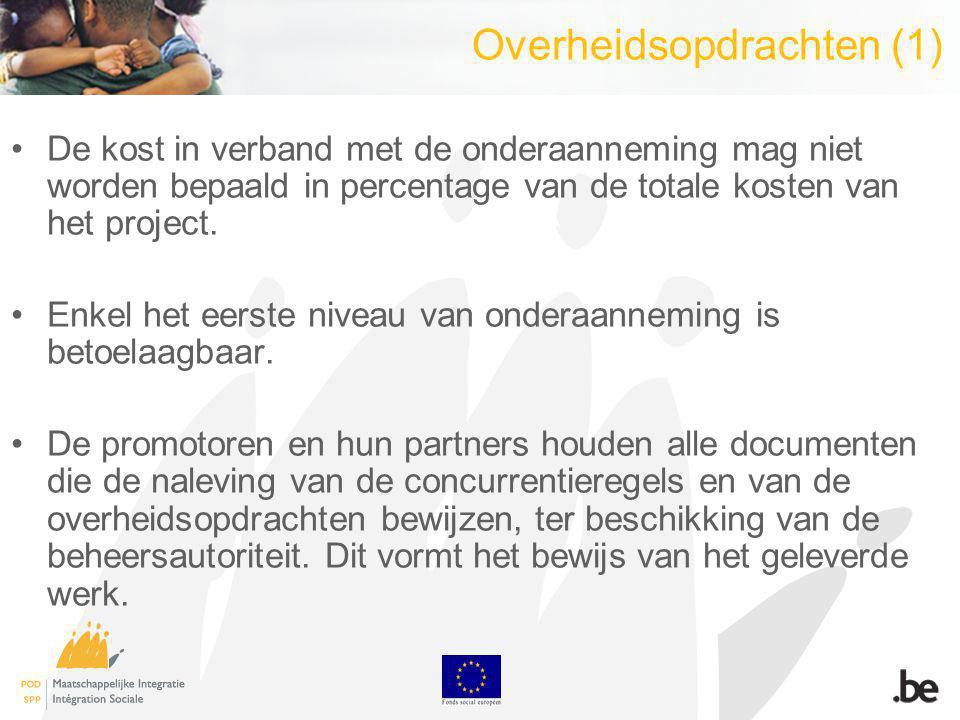 Overheidsopdrachten (1) De kost in verband met de onderaanneming mag niet worden bepaald in percentage van de totale kosten van het project.