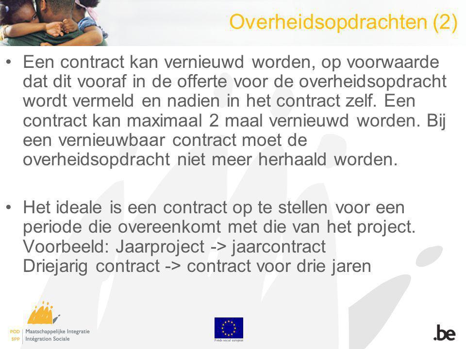 Overheidsopdrachten (2) Een contract kan vernieuwd worden, op voorwaarde dat dit vooraf in de offerte voor de overheidsopdracht wordt vermeld en nadien in het contract zelf.