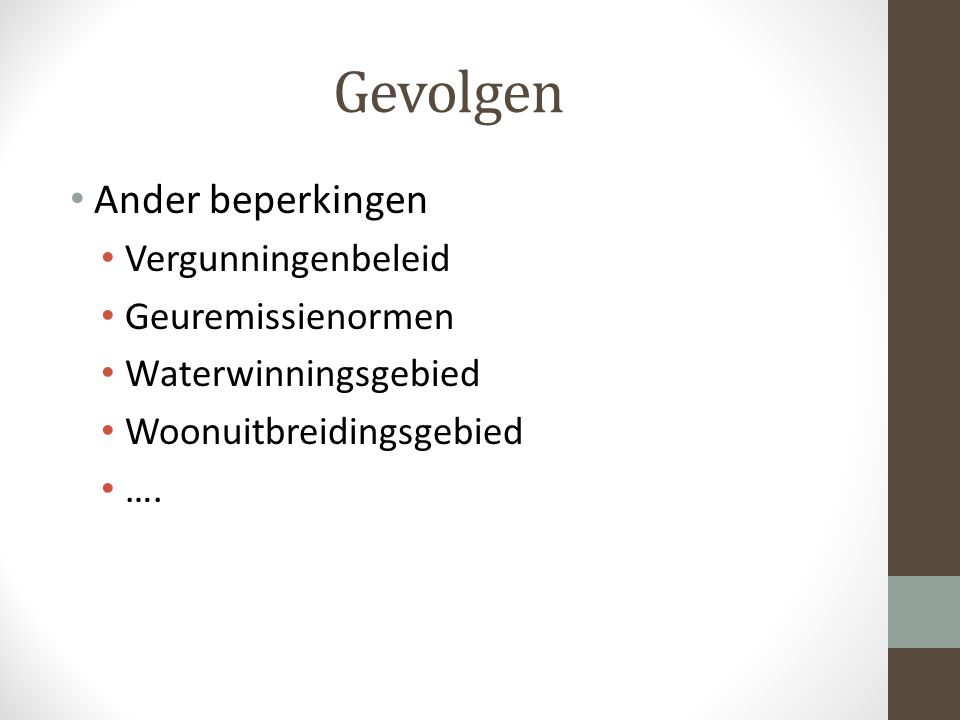 Ander beperkingen Vergunningenbeleid Geuremissienormen Waterwinningsgebied Woonuitbreidingsgebied ….