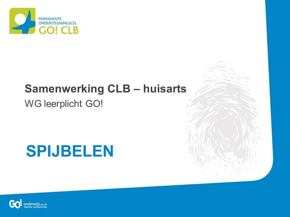 SPIJBELEN Samenwerking CLB – huisarts WG leerplicht GO!