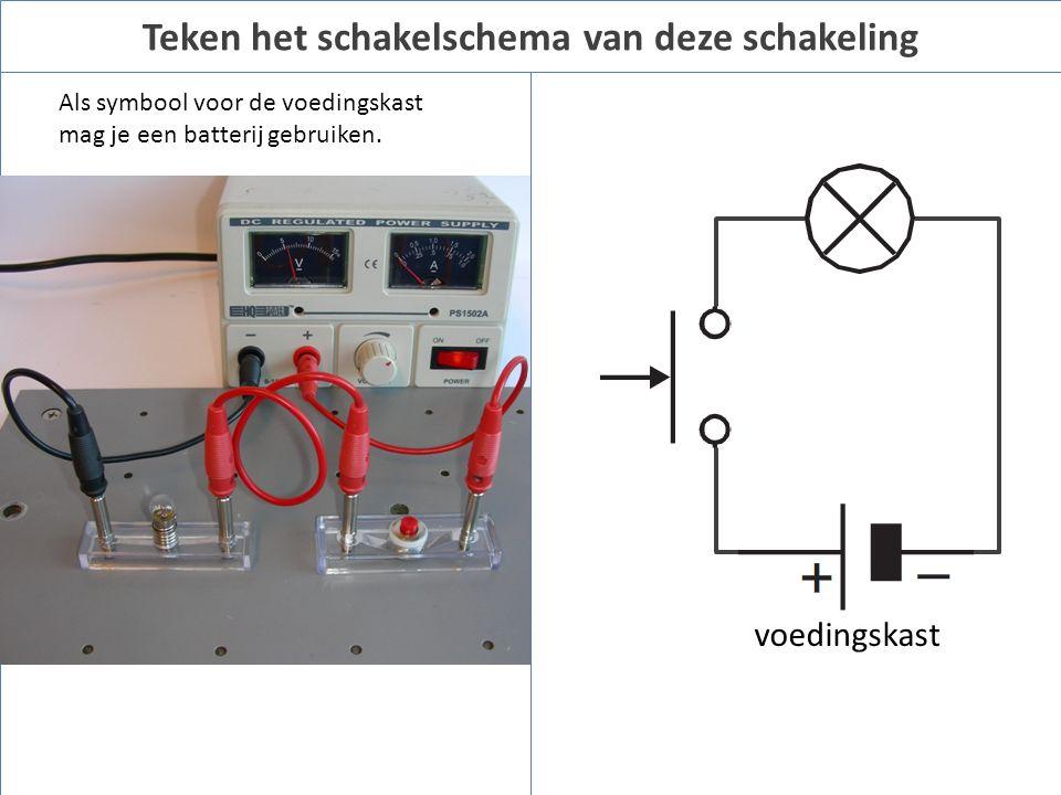 Teken het schakelschema van deze schakeling Als symbool voor de voedingskast mag je een batterij gebruiken. voedingskast