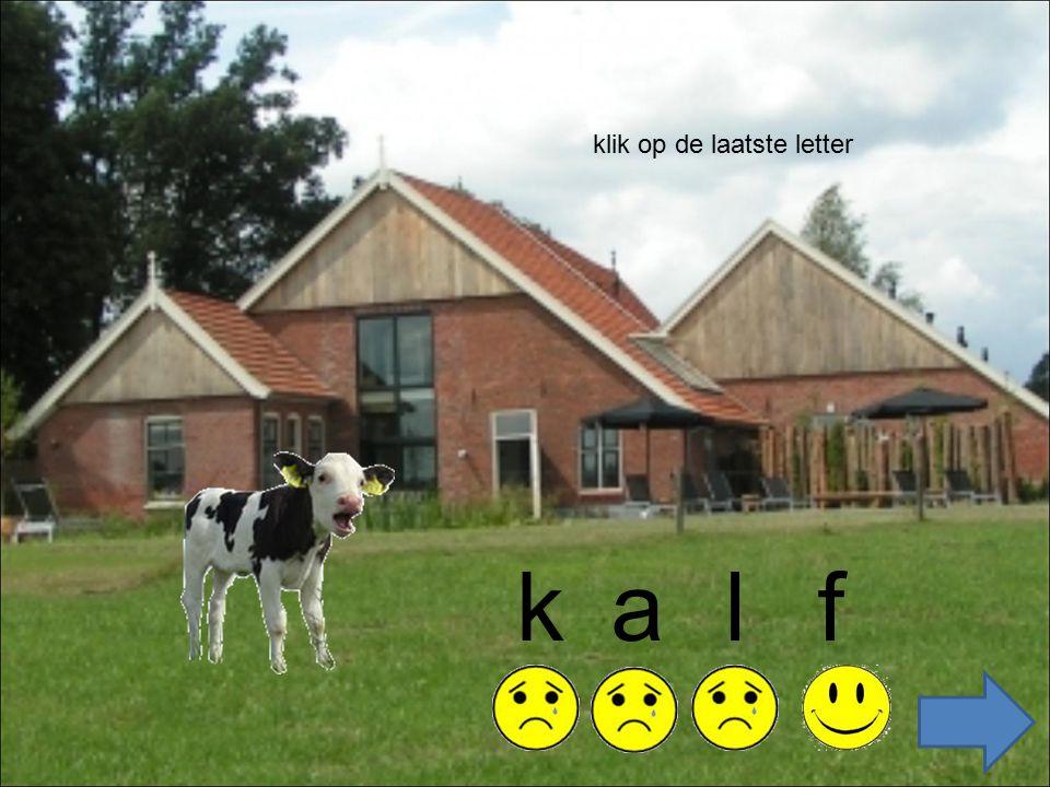 zoek de 1e letter kuiken kuik k k k de 2e letter(s)de 4e letter de derde letter ee e nn n de laatste letter