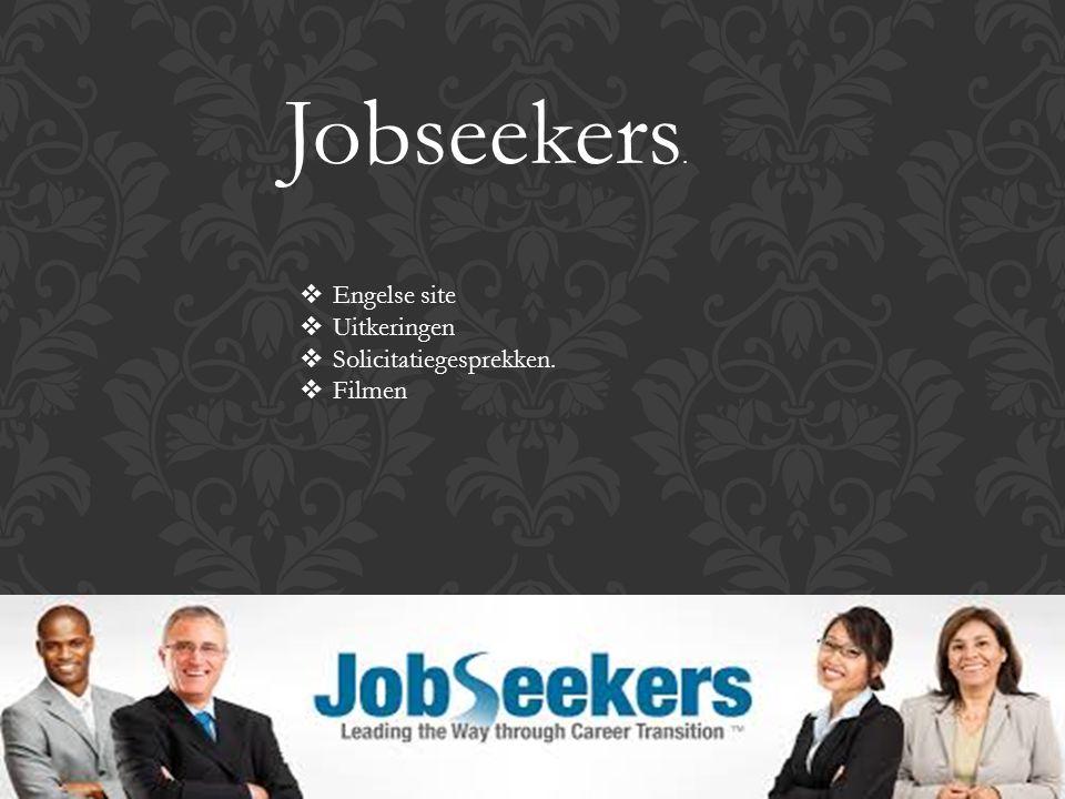 Jobseekers.  Engelse site  Uitkeringen  Solicitatiegesprekken.  Filmen
